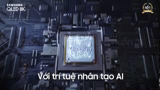 Samsung QLED 8K - Tiên phong đột phá công nghệ