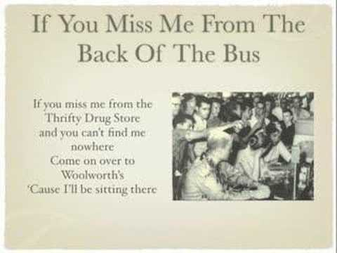 If You Miss Me From The Back Of The Bus