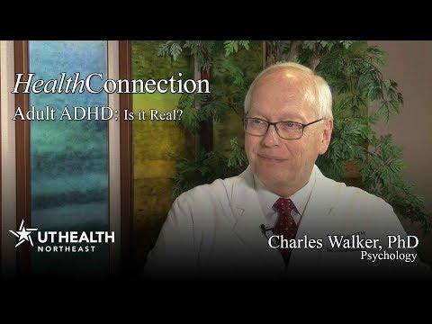 Adult ADHD: Is it Real? Charles Walker, PhD