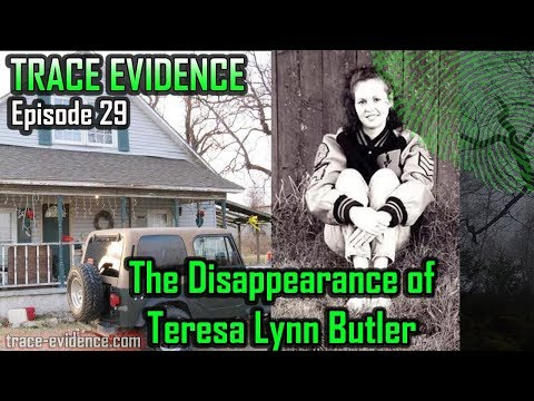 Trace Evidence - 029 - The Disappearance of Teresa Lynn Butler