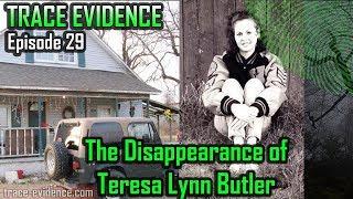 Trace Evidence - 029 - The Disappearance of Teresa Lynn Butler