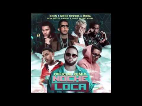 Noche Loca Remix - Oken Ft. Myke Towers, Mora, De La Ghetto, Noriel, Juhn y Bryant Myers   Audio