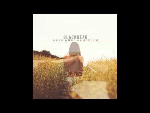 Blackbear - Weak When Ur Around (LYRICS + HD)