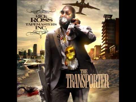 Rick Ross- Transporter-The Transporter Mixtape