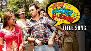 Mere Brother Ki Dulhan - Title Song | Imran Khan | Katrina Kaif