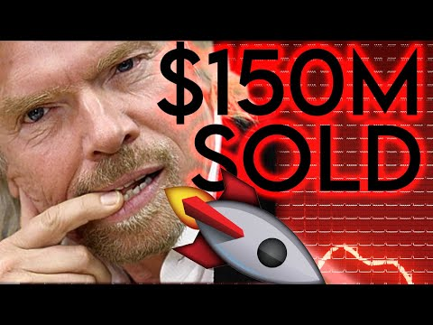 Richard Branson SOLD $150M worth of SPCE Stock