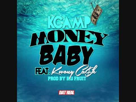 K Camp ft Kwony Cash - Money Baby [Prod by Big Fruit] @KCamp427 -Booking 770-912-7274