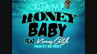 Repeat youtube video K Camp ft Kwony Cash - Money Baby [Prod by Big Fruit] @KCamp427 -Booking 770-912-7274