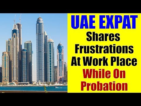 UAE Expat Shares Frustrations At Work Place While On Probationary Period
