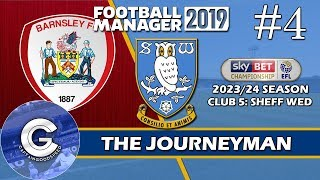 Let's Play FM19 Journeyman | Sheffield Wednesday S6 E4 | FORMER CLUBS! | Football Manager 2019