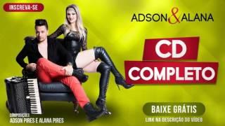 Adson e Alana - CD COMPLETO 2016 ( Sertanejo Eletronico ) #CDPromocional #Verao2017