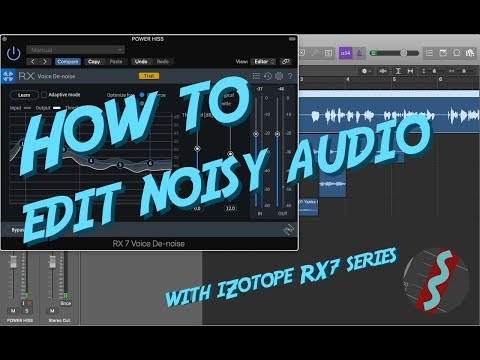 HOW TO EDIT NOISY AUDIO - WITH iZOTOPE RX7