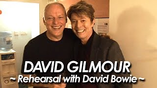 DAVID GILMOUR & DAVID BOWIE  : PINK FLOYD 『Comfortably Numb ~Rehearsal with DAVID BOWIE~ 』