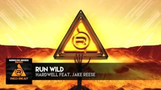 Run Wild - Hardwell feat. Jake Reese [OFFICIAL AUDIO]