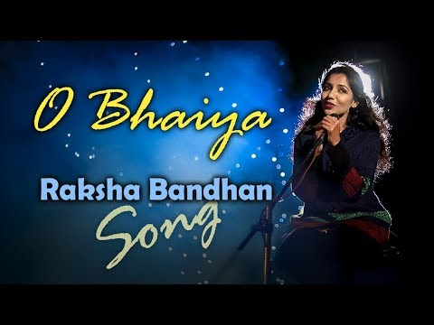 O Bhaiya - Raksha Bandhan Song
