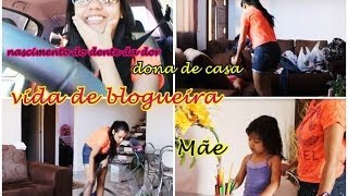 Vlog - Blogueira real, mae, dona de casa, motorista e muita dor de dente