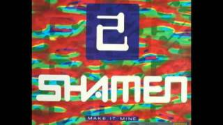 The Shamen - Make it Mine (Progress 1 Vox)(1991)