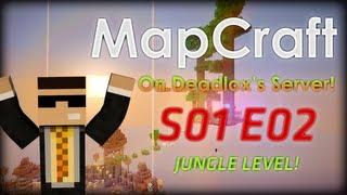 "MapCraft e02 ""One, Two, Three, a JUNGLE TREE"" [on Deadlox's server]"