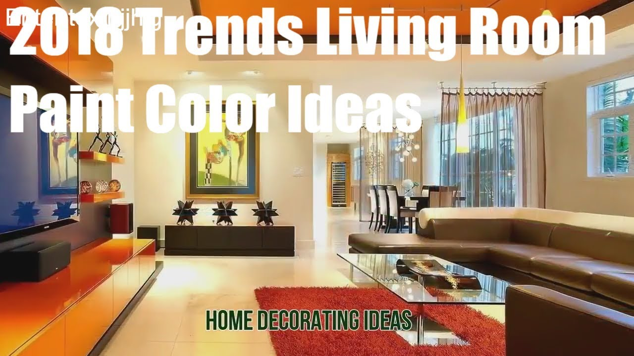 2018 Trends Living Room Paint Color Ideas - YouTube