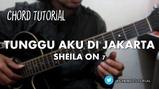Gambar cover Tunggu Aku di Jakarta - Sheila on 7 (CHORD)