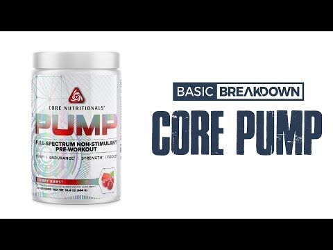 Core Nutritionals PUMP 2020 Pre-Workout Supplement Review   Basic Breakdown