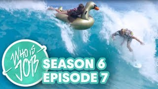Shorebreak Shenanigans & Dirt Mountain Skiing | Who is JOB 7.0 S6E7