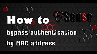 [Pfsense] How to Bypass Authentication by MAC Address