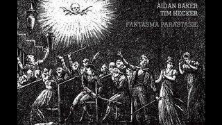 Aidan Baker & Tim Hecker -- Fantasma Parastasie [Full Album]