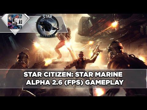 Star Citizen - STAR MARINE FPS Gameplay - Alpha 2.6