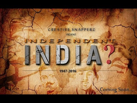 INDEPENDENT INDIA ? l  OFFICIAL SHORT FILM  2016  CREATIVE SNAPPERZZ