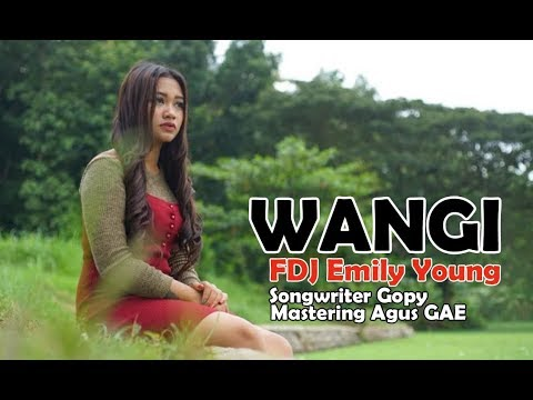 FDJ EMILY YOUNG  - WANGI  [Official Music Video]