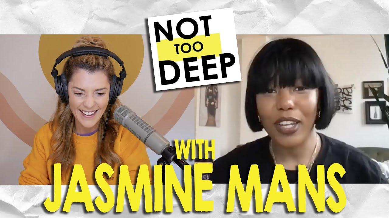 JASMINE MANS on #NotTooDeep // Grace Helbig