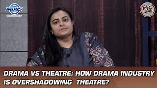 Drama vs Theatre: How drama industry is overshadowing theatre? | Coffee Table | Indus News