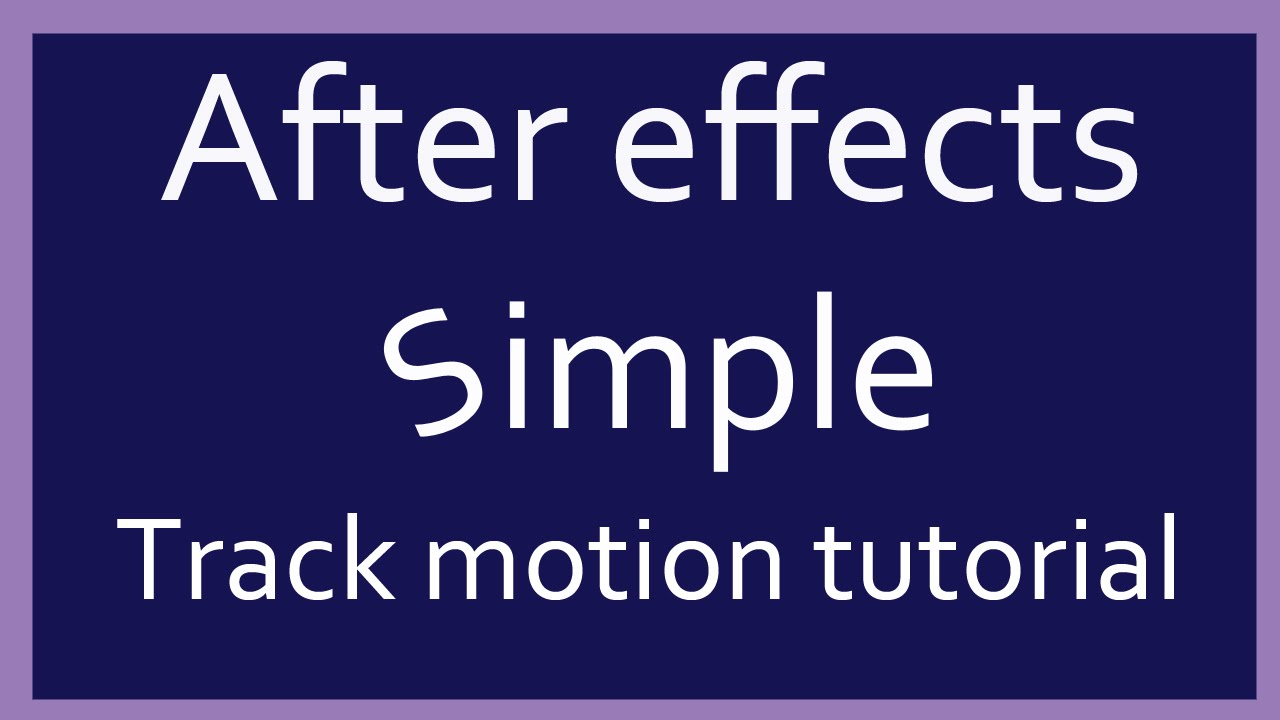 Adobe after effects simple track motion tutorial youtube adobe after effects simple track motion tutorial baditri Choice Image