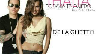 Thalia (Todavia Te Quiero) Ft. De La Ghetto Karaoke