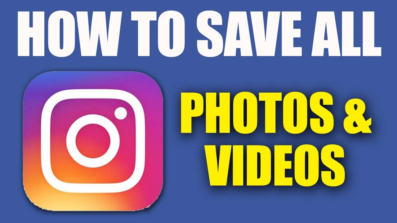 How to Save All Instagram Photos and Videos from Your Gallery
