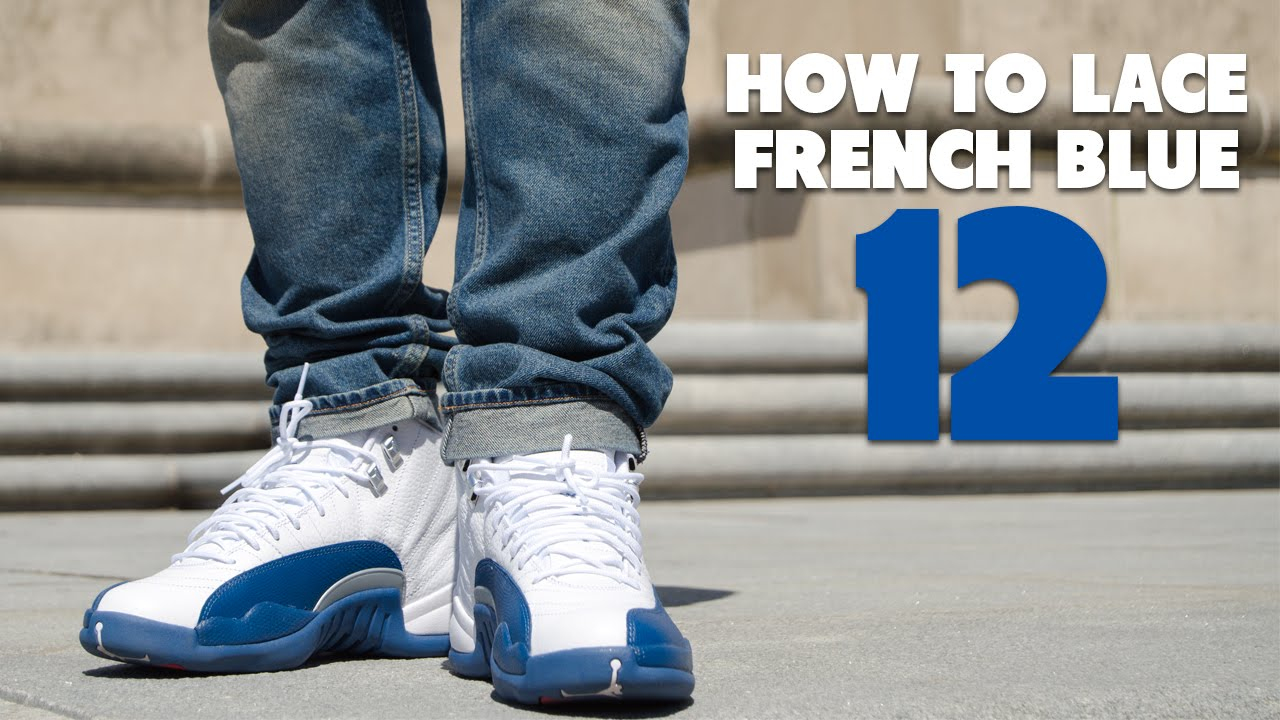 new style d6e1d e9a01 HOW TO LACE AIR JORDAN FRENCH BLUE 12 + ON FOOT