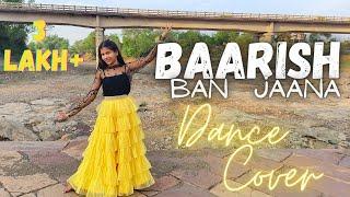 Baarish Ban Jaana (dance Video) Payal Dev, Stebin Ben | Hina Khan, Shaheer Sheikh | Kunaal Vermaa