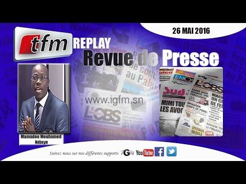 revue-de-presse-pre-sentation-mamadou-mouhamed-ndiaye-26-mai-2016-tfm