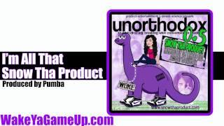 Snow Tha Product - I'm All That   (Unorthodox .5 Mixtape)