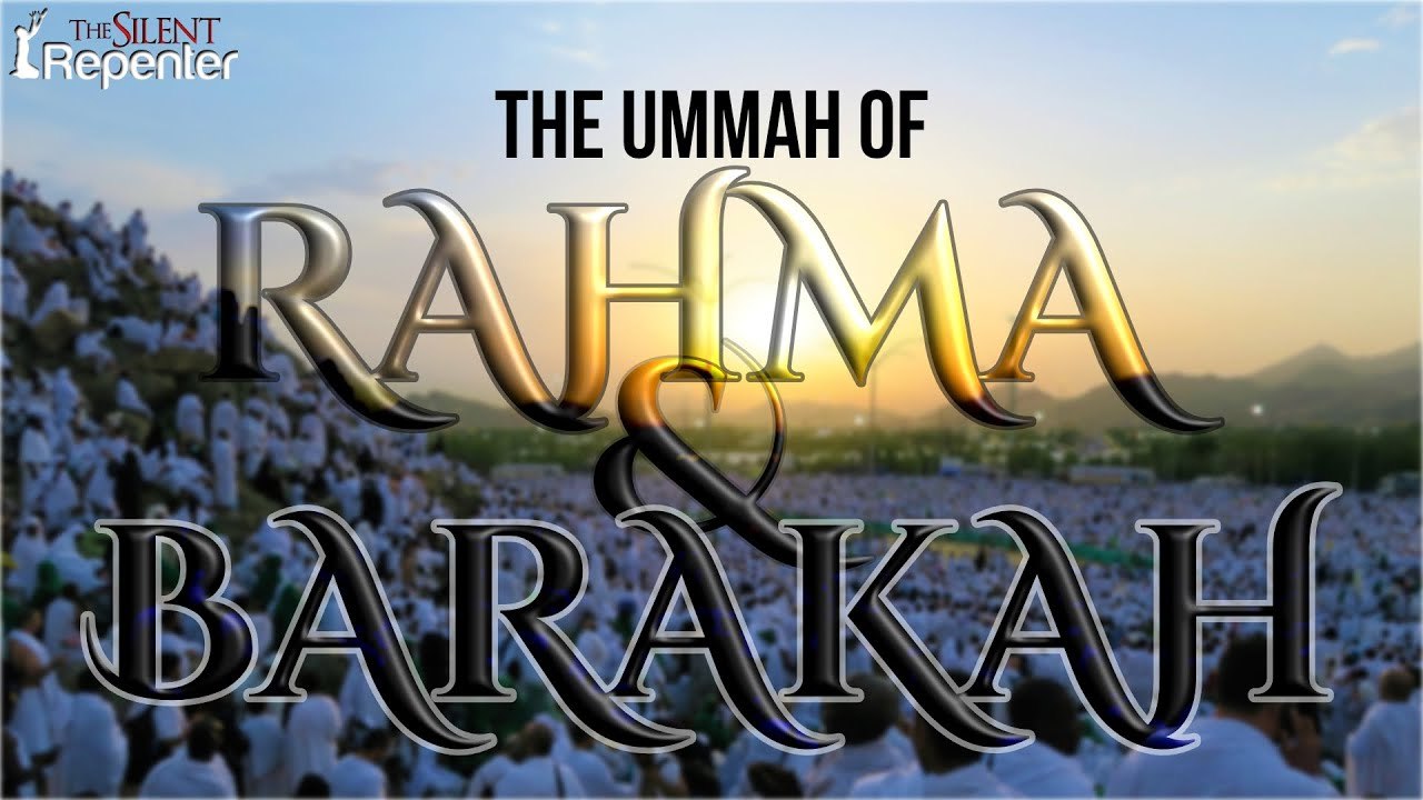 The Ummah Of Rahma & Barakah - Yahya Ibrahim - The Silent Repenter