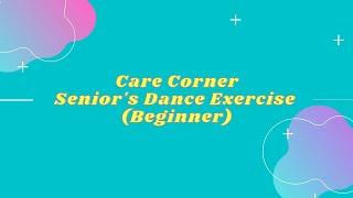 Care Corner Seniors' Dance Exercise (Beginner)
