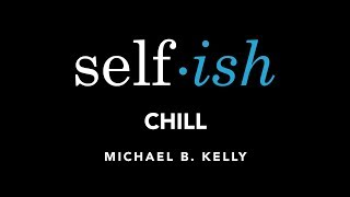 Selfish - Chill