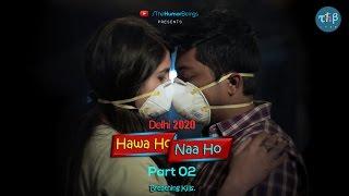 THB: Delhi 2020 - Hawa Ho Naa Ho | Ep-2