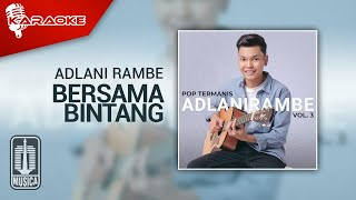 Download Adlani Rambe - Bersama Bintang (Official Karaoke Video)