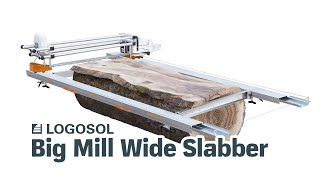 Big Mill Wide Slabber - New possibilities for giant logs
