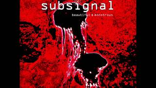 Subsignal- BEAUTIFUL & MONSTROUS- Full Album