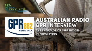 6PR Interview on the shortage of apprentices in bricklaying