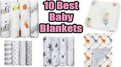 10 Best Baby Blankets 2017 & 2018