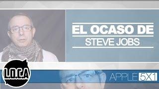El ocaso de Steve Jobs